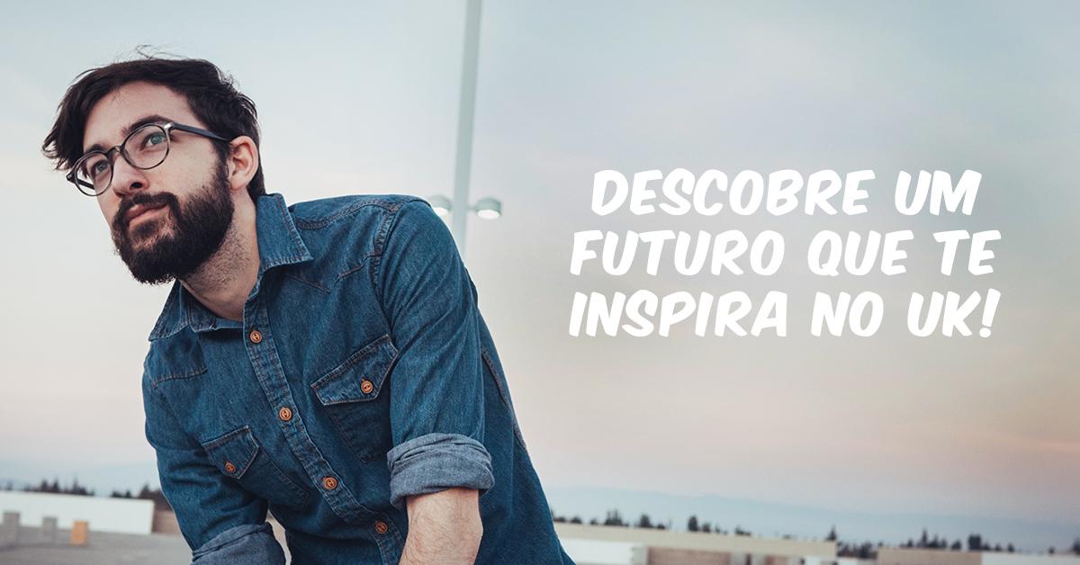 descobre um futuro que te inspira no uk!